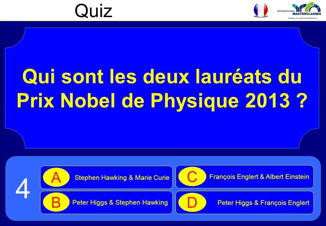 Quiz Qui sont les deux lauréats du Prix Nobel de Physique 2013 .
