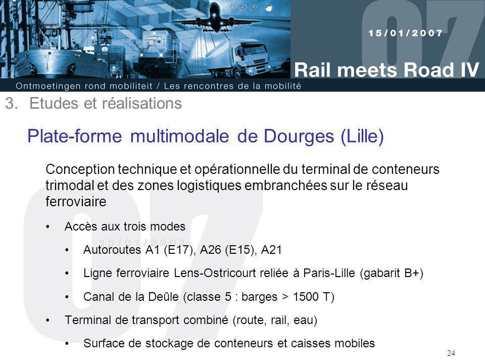 24 Plate-forme multimodale de Dourges (Lille) Conception technique et opérationnelle du terminal de conteneurs trimodal et des zones logistiques embra