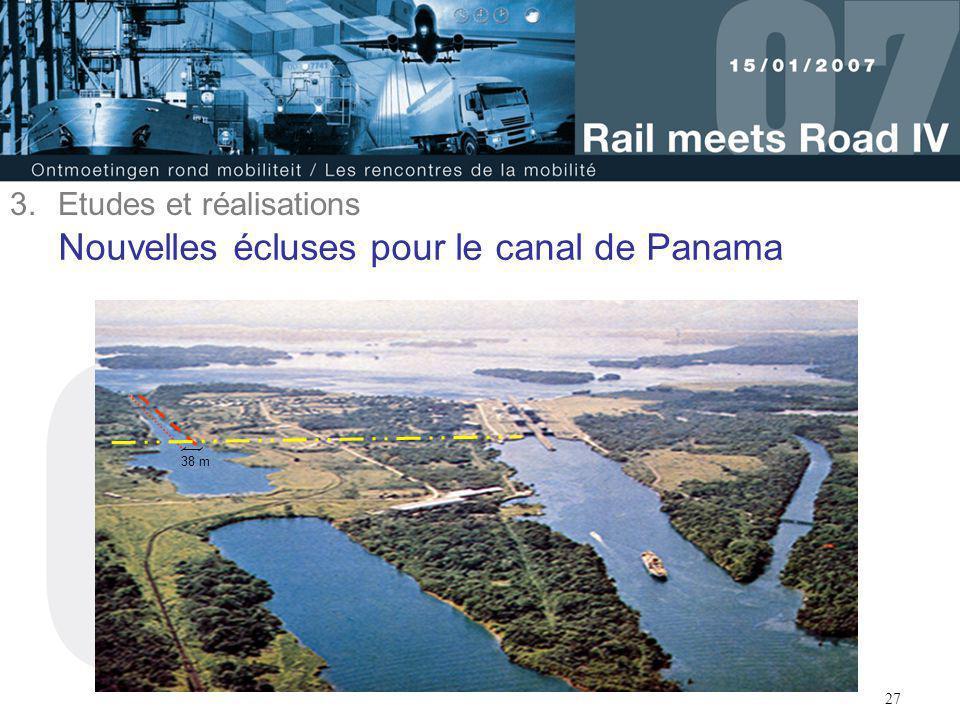 27 Nouvelles écluses pour le canal de Panama 38 m 3.Etudes et réalisations