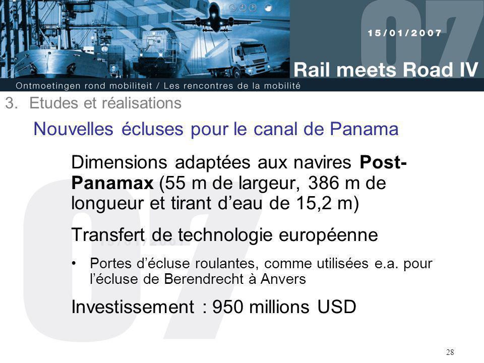 28 Nouvelles écluses pour le canal de Panama Dimensions adaptées aux navires Post- Panamax (55 m de largeur, 386 m de longueur et tirant d'eau de 15,2
