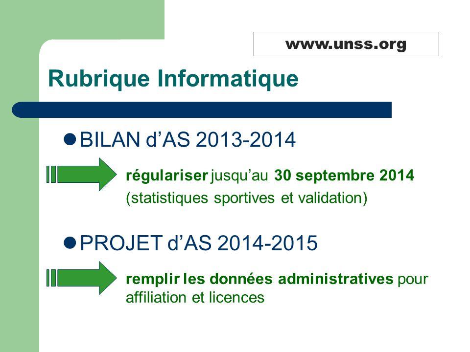 Rubrique Informatique BILAN d'AS 2013-2014 régulariser jusqu'au 30 septembre 2014 (statistiques sportives et validation) PROJET d'AS 2014-2015 remplir