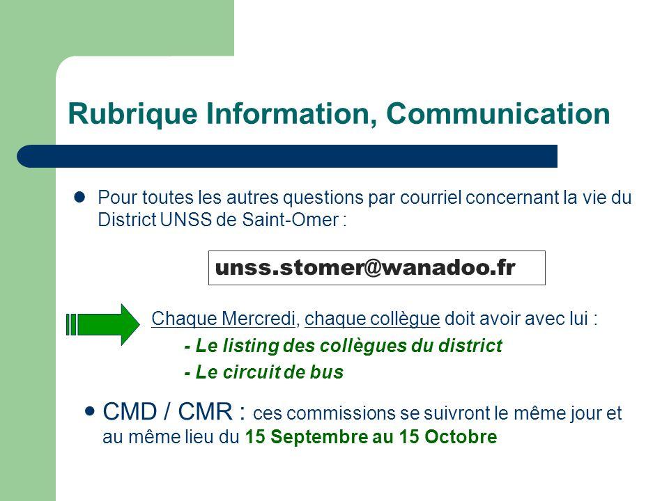 Rubrique Information, Communication CMD / CMR : ces commissions se suivront le même jour et au même lieu du 15 Septembre au 15 Octobre Chaque Mercredi