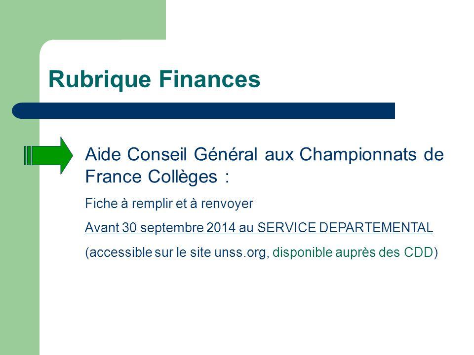 Rubrique Finances Aide Conseil Général aux Championnats de France Collèges : Fiche à remplir et à renvoyer Avant 30 septembre 2014 au SERVICE DEPARTEM