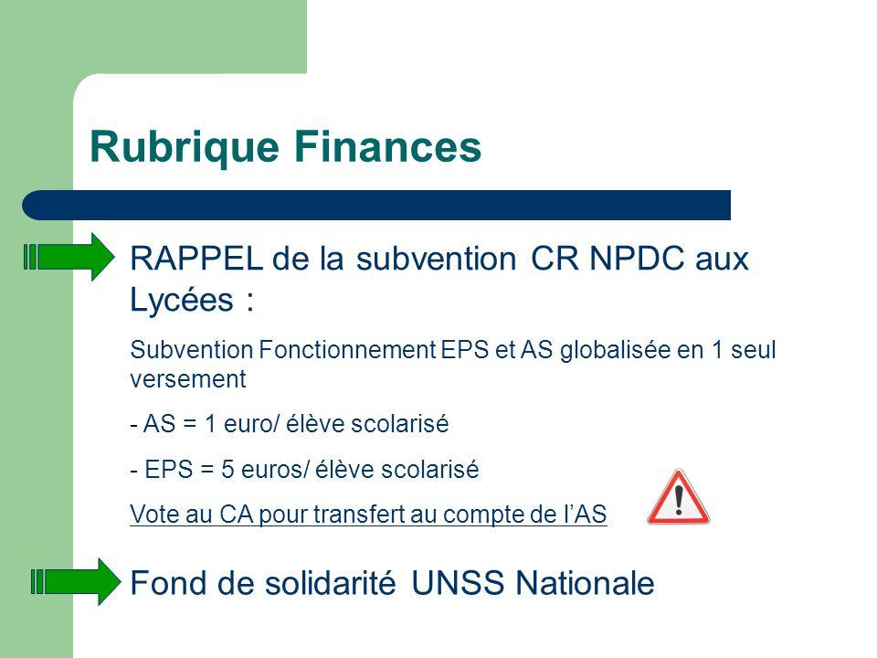 Rubrique Finances RAPPEL de la subvention CR NPDC aux Lycées : Subvention Fonctionnement EPS et AS globalisée en 1 seul versement - AS = 1 euro/ élève