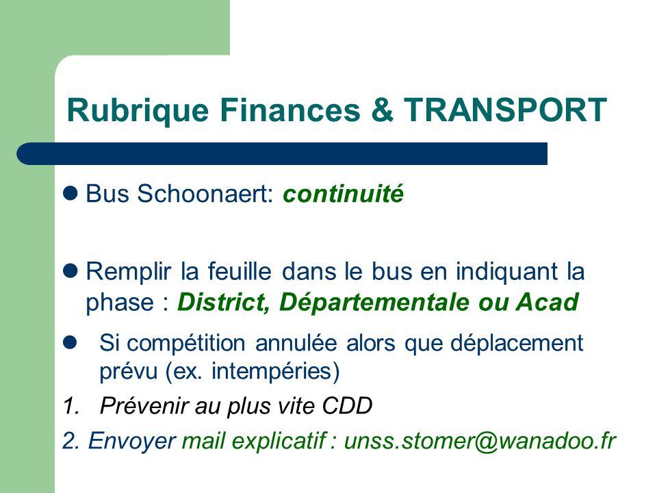 Rubrique Finances & TRANSPORT Remplir la feuille dans le bus en indiquant la phase : District, Départementale ou Acad Si compétition annulée alors que