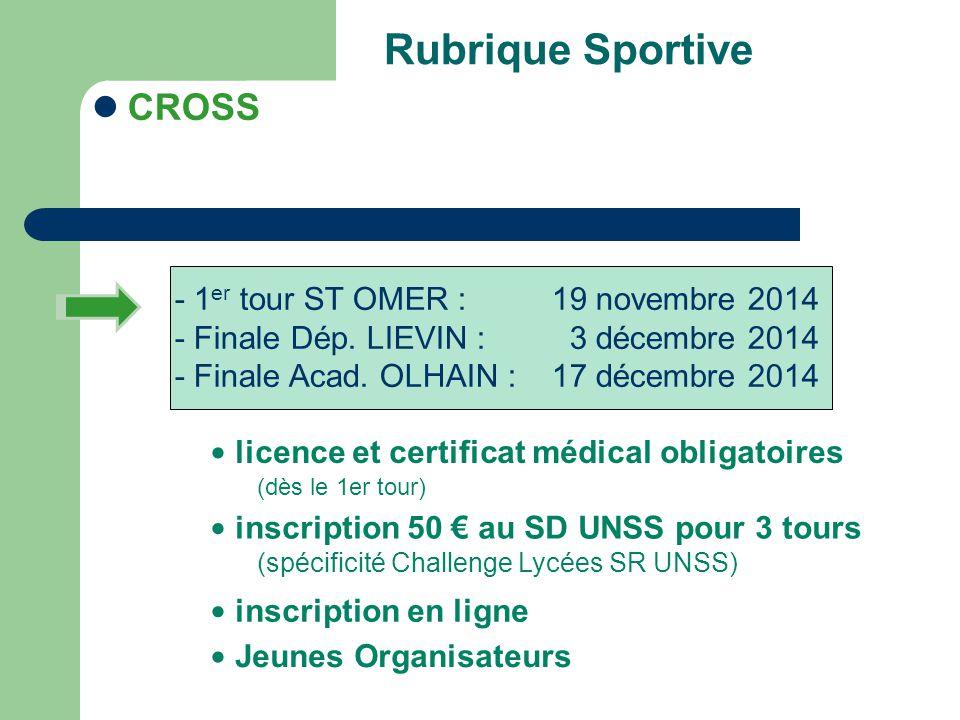 Rubrique Sportive CROSS - 1 er tour ST OMER : 19 novembre 2014 - Finale Dép. LIEVIN : 3 décembre 2014 - Finale Acad. OLHAIN : 17 décembre 2014 licence