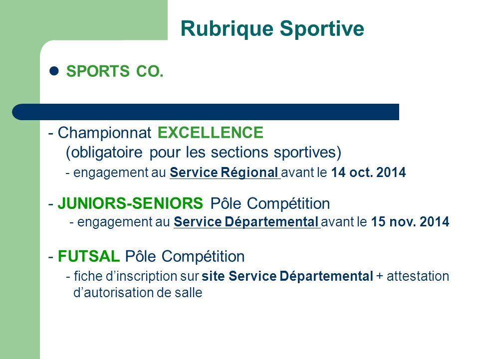 Rubrique Sportive SPORTS CO. - Championnat EXCELLENCE (obligatoire pour les sections sportives) - engagement au Service Régional avant le 14 oct. 2014