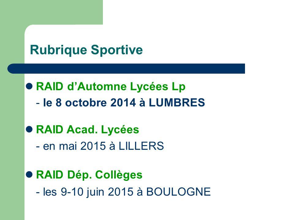 Rubrique Sportive RAID d'Automne Lycées Lp - le 8 octobre 2014 à LUMBRES RAID Acad. Lycées - en mai 2015 à LILLERS RAID Dép. Collèges - les 9-10 juin