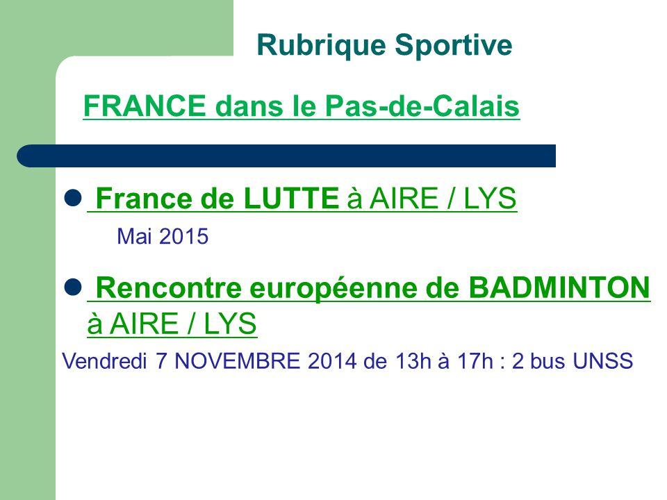 Rubrique Sportive France de LUTTE à AIRE / LYS Mai 2015 FRANCE dans le Pas-de-Calais Rencontre européenne de BADMINTON à AIRE / LYS Vendredi 7 NOVEMBR