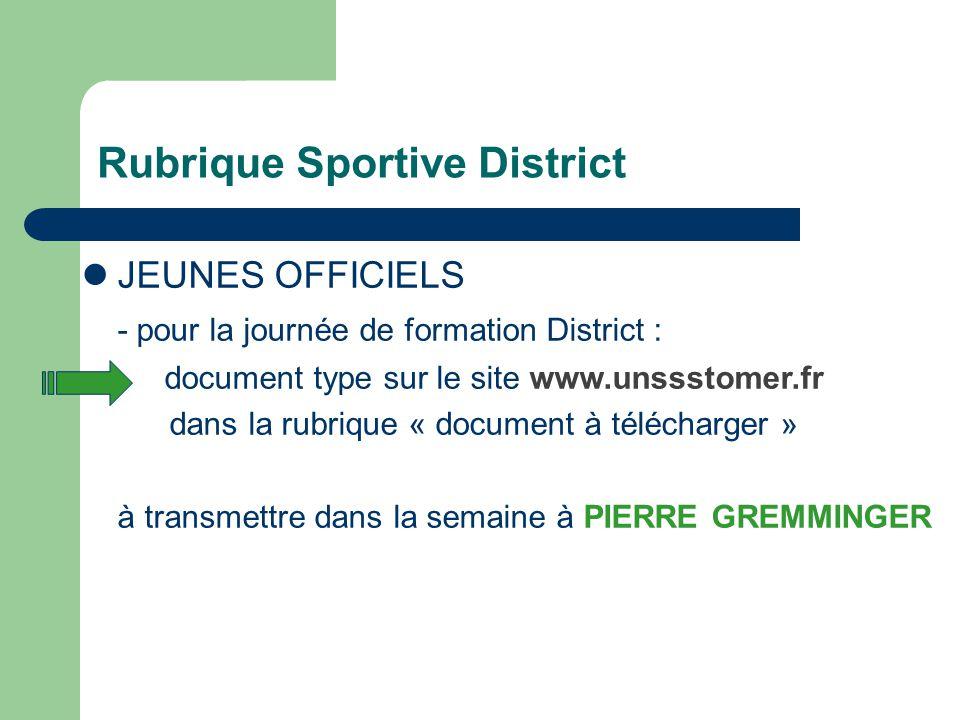 Rubrique Sportive District JEUNES OFFICIELS - pour la journée de formation District : document type sur le site www.unssstomer.fr dans la rubrique « d