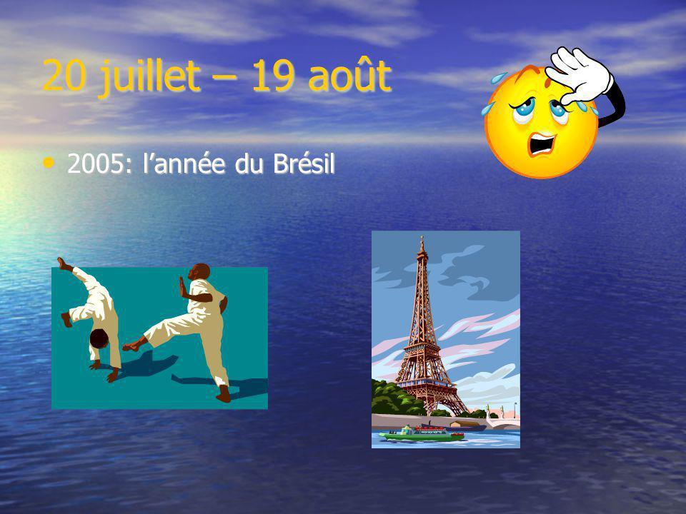 20 juillet – 19 août 2005: l'année du Brésil 2005: l'année du Brésil