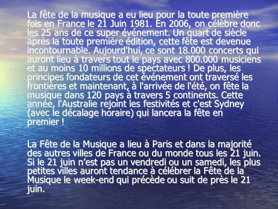 La fête de la musique a eu lieu pour la toute première fois en France le 21 Juin 1981. En 2006, on célèbre donc les 25 ans de ce super événement. Un q
