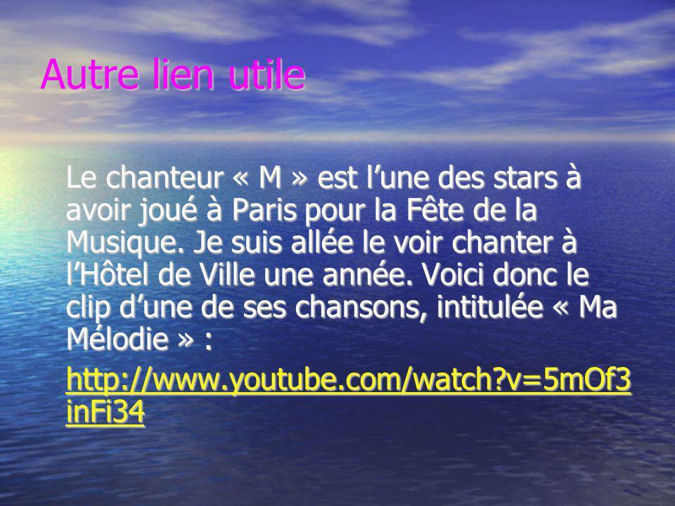 Autre lien utile Le chanteur « M » est l'une des stars à avoir joué à Paris pour la Fête de la Musique. Je suis allée le voir chanter à l'Hôtel de Vil