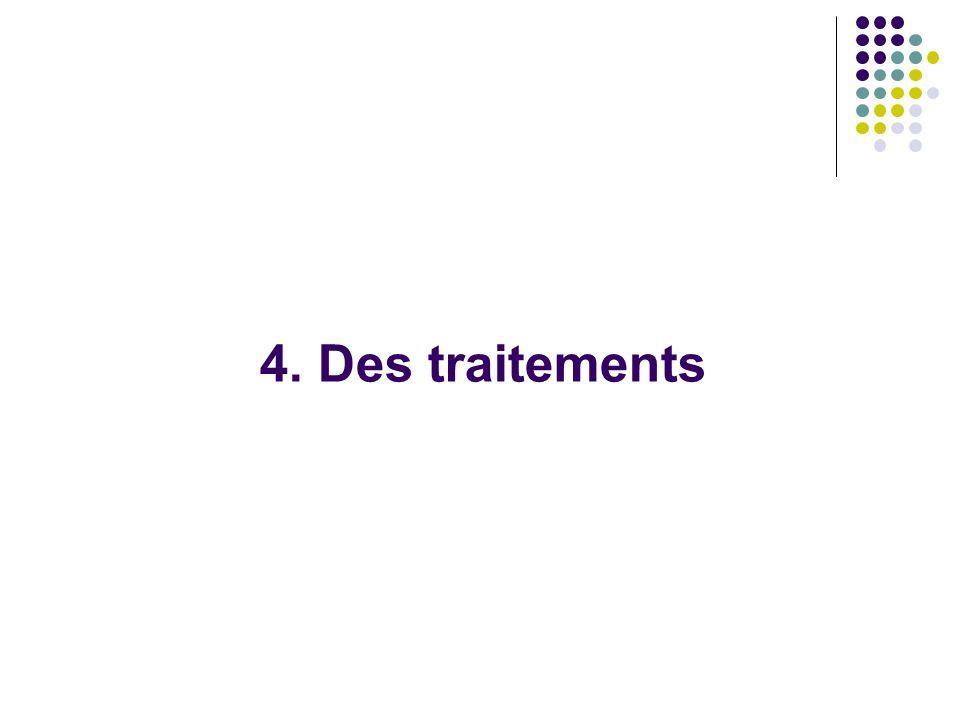 4. Des traitements