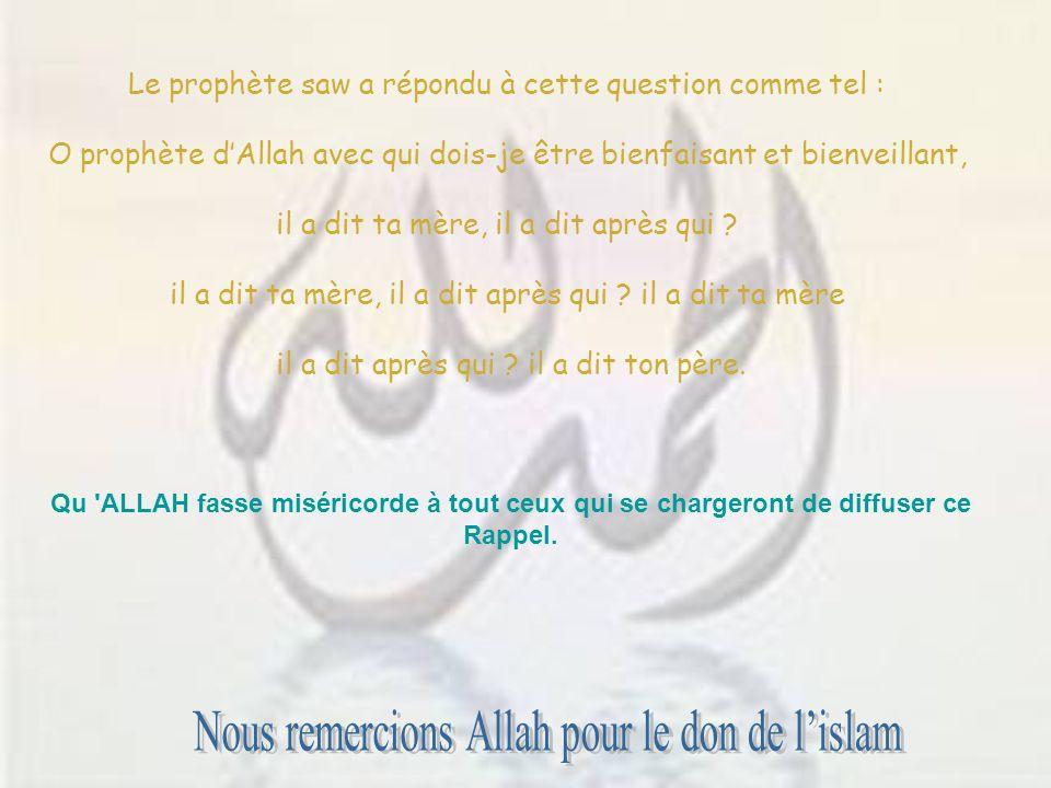 Sobhana Allah, si telle est la générosité d'une mère envers son enfant alors comment est la miséricorde d'Allah envers ses créatures ? Le Prophète saw