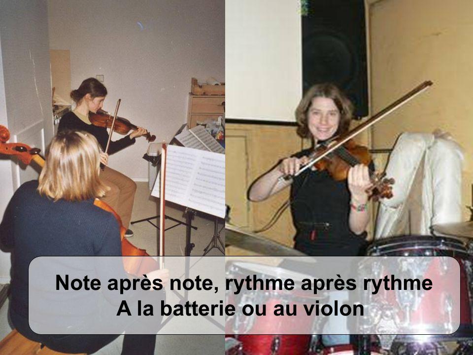 Note après note, rythme après rythme A la batterie ou au violon