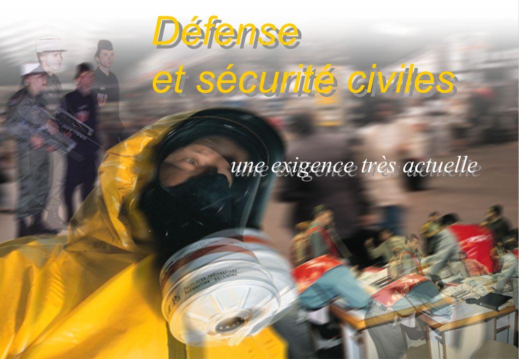 Défense et sécurité civiles une exigence très actuelle Défense et sécurité civiles une exigence très actuelle