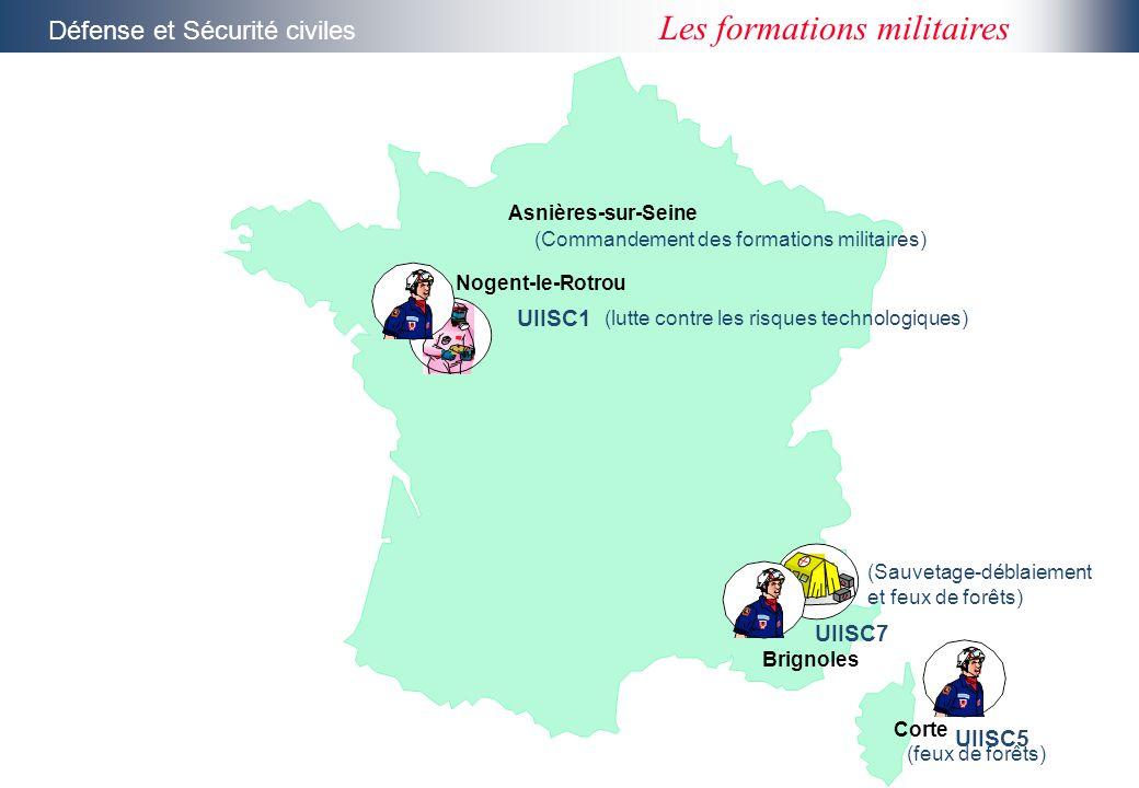 Défense et Sécurité civiles Les formations militaires Asnières-sur-Seine (Commandement des formations militaires) UIISC1 Nogent-le-Rotrou (lutte contr