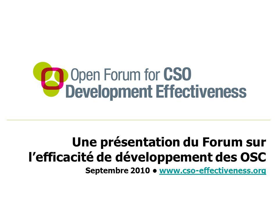 Une présentation du Forum sur l'efficacité de développement des OSC Septembre 2010 www.cso-effectiveness.orgwww.cso-effectiveness.org