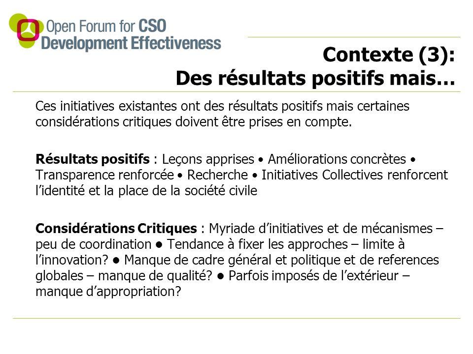 Contexte (3): Des résultats positifs mais… Ces initiatives existantes ont des résultats positifs mais certaines considérations critiques doivent être prises en compte.