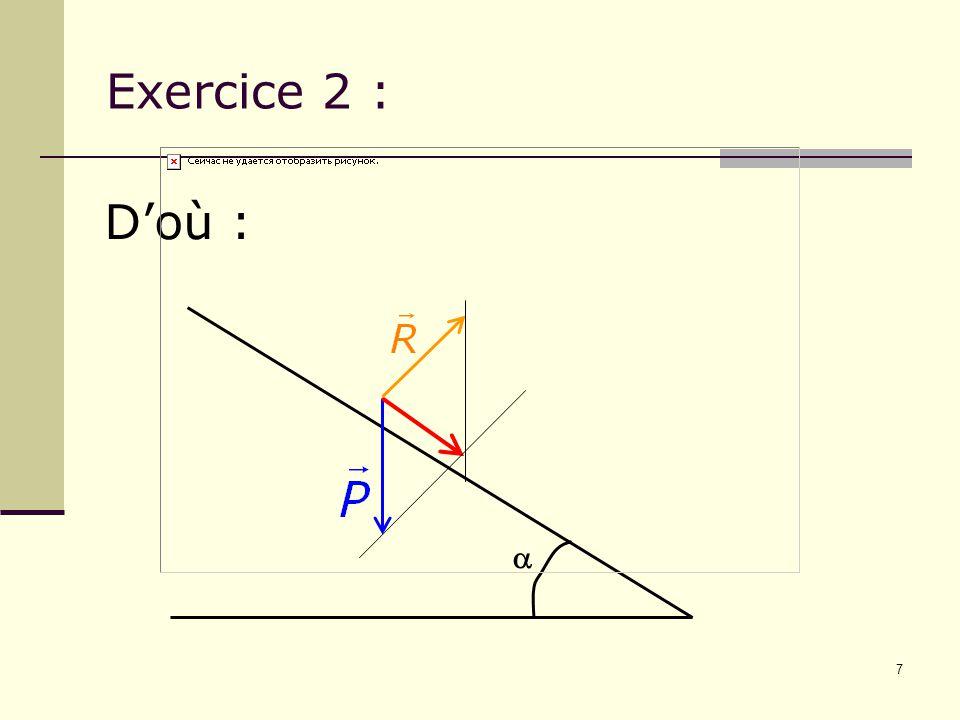 7 Exercice 2 :  D'où :