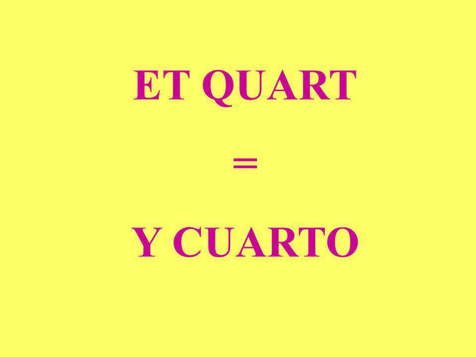 ET QUART = Y CUARTO