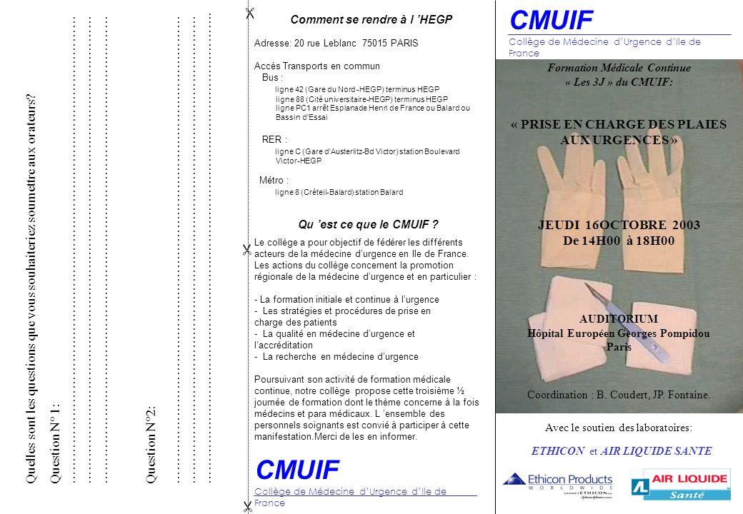 CMUIF Collège de Médecine d'Urgence d'Ile de France Formation Médicale Continue « Les 3J » du CMUIF: « PRISE EN CHARGE DES PLAIES AUX URGENCES » JEUDI