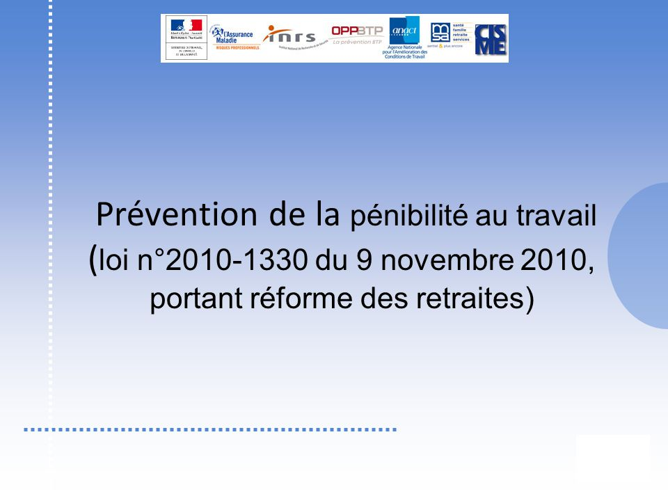 Prévention de la pénibilité au travail ( loi n°2010-1330 du 9 novembre 2010, portant réforme des retraites)