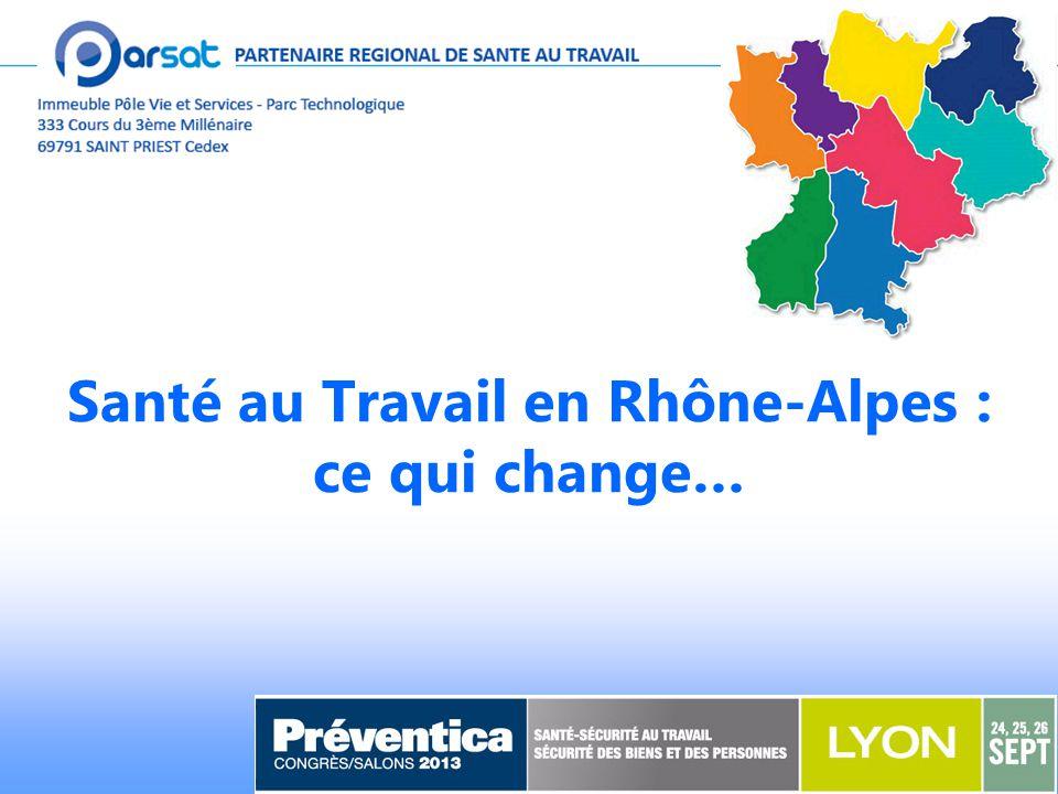 Santé au Travail en Rhône-Alpes : ce qui change…