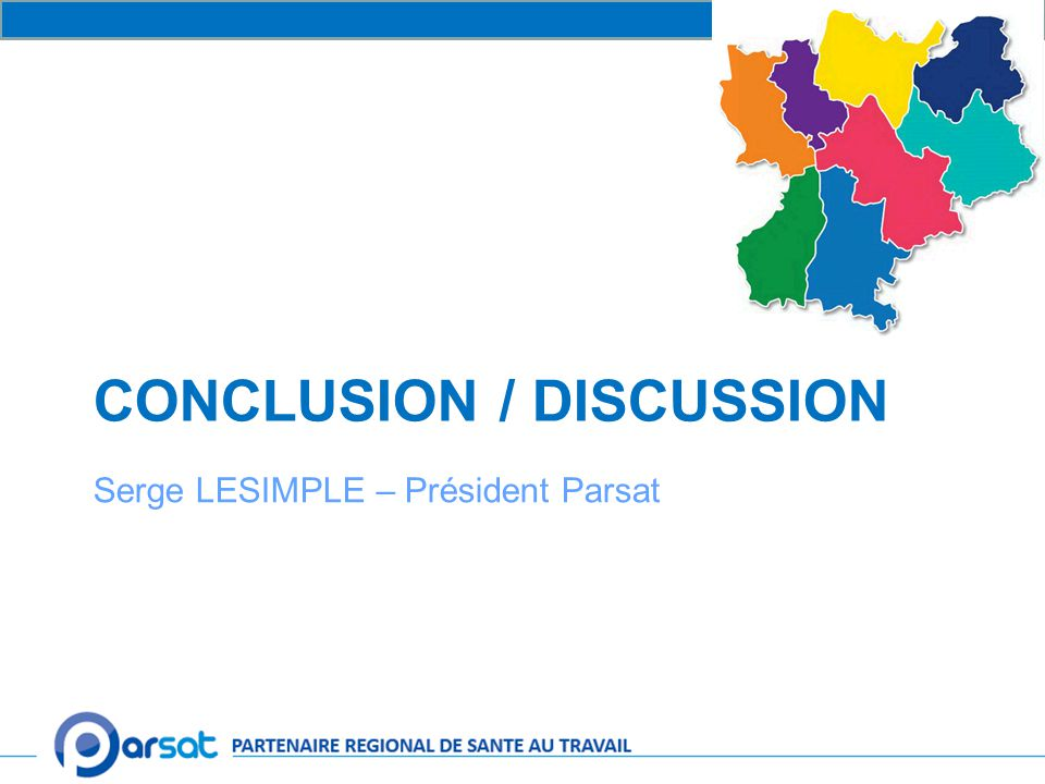 CONCLUSION / DISCUSSION Serge LESIMPLE – Président Parsat