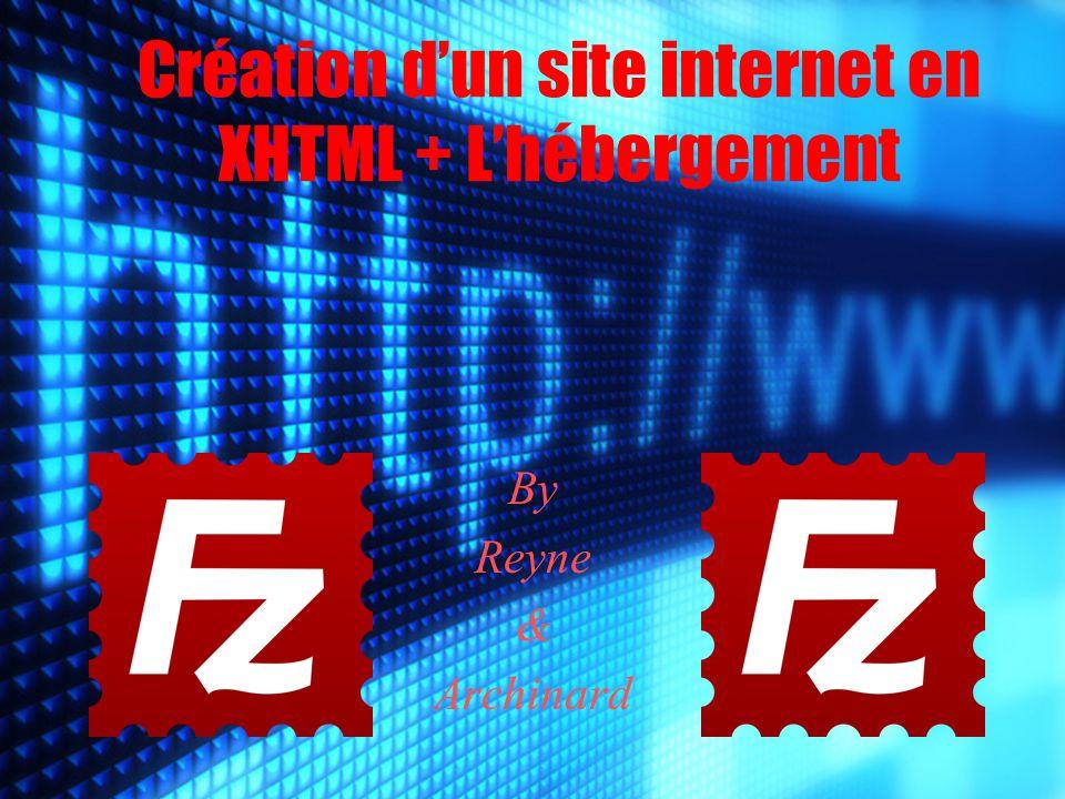 Création d'un site internet en XHTML + L'hébergement By Reyne & Archinard