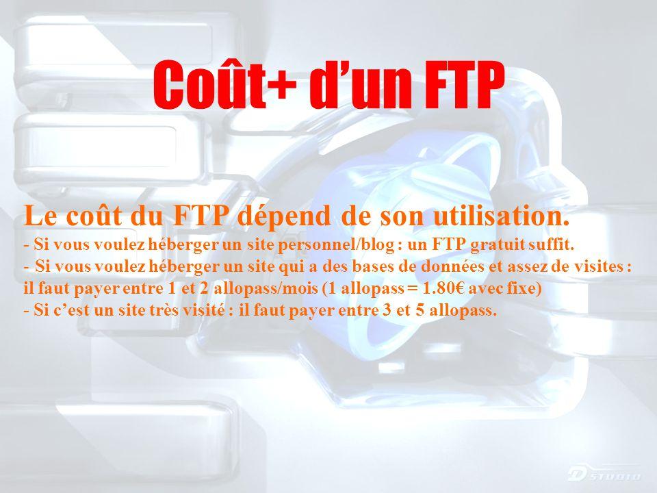 Coût+ d'un FTP Le coût du FTP dépend de son utilisation.