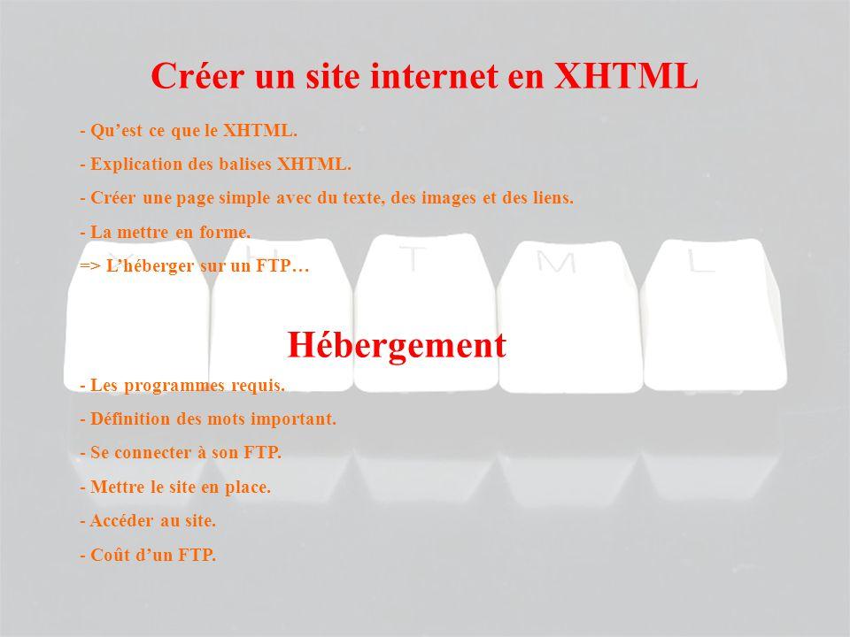 - Qu'est ce que le XHTML. - Explication des balises XHTML.
