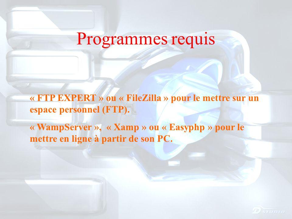 Programmes requis « FTP EXPERT » ou « FileZilla » pour le mettre sur un espace personnel (FTP).