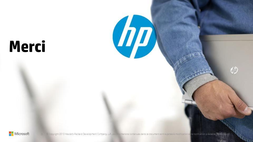 26 © Copyright 2013 Hewlett-Packard Development Company, L.P. Les informations contenues dans ce document sont sujettes à modification sans notificati