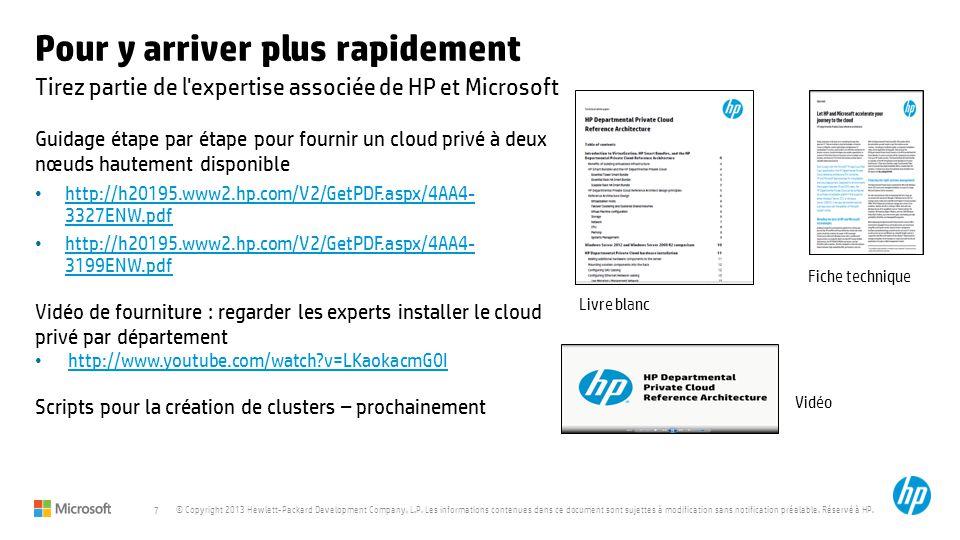7 © Copyright 2013 Hewlett-Packard Development Company, L.P. Les informations contenues dans ce document sont sujettes à modification sans notificatio
