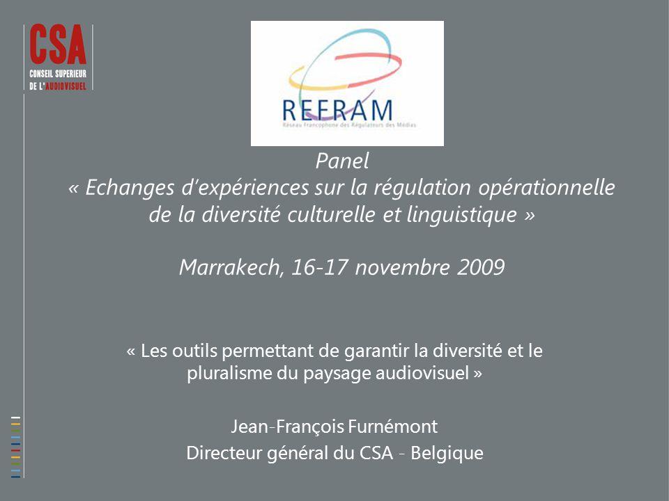 Panel « Echanges d'expériences sur la régulation opérationnelle de la diversité culturelle et linguistique » Marrakech, 16-17 novembre 2009 « Les outi