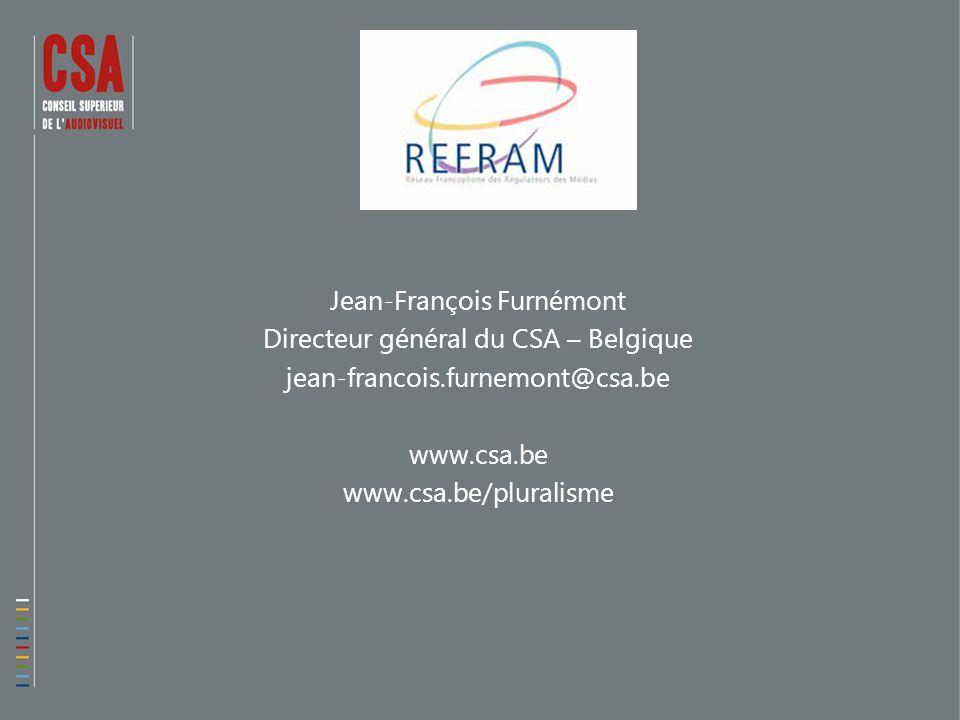 Jean-François Furnémont Directeur général du CSA – Belgique jean-francois.furnemont@csa.be www.csa.be www.csa.be/pluralisme