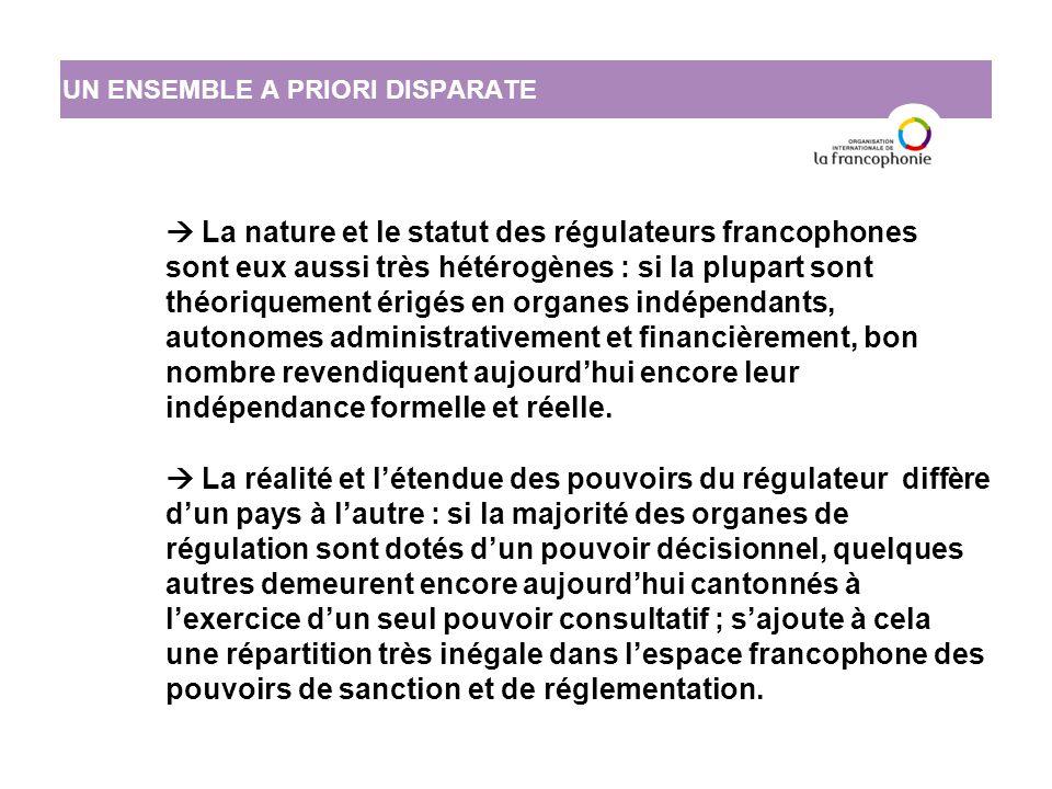  La nature et le statut des régulateurs francophones sont eux aussi très hétérogènes : si la plupart sont théoriquement érigés en organes indépendants, autonomes administrativement et financièrement, bon nombre revendiquent aujourd'hui encore leur indépendance formelle et réelle.