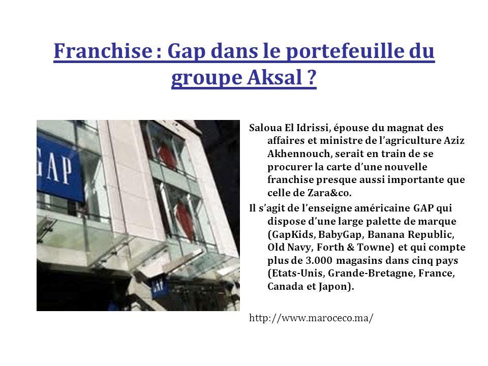 Franchise : Gap dans le portefeuille du groupe Aksal .