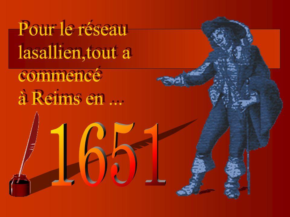 Pour le réseau lasallien,tout a commencé à Reims en...