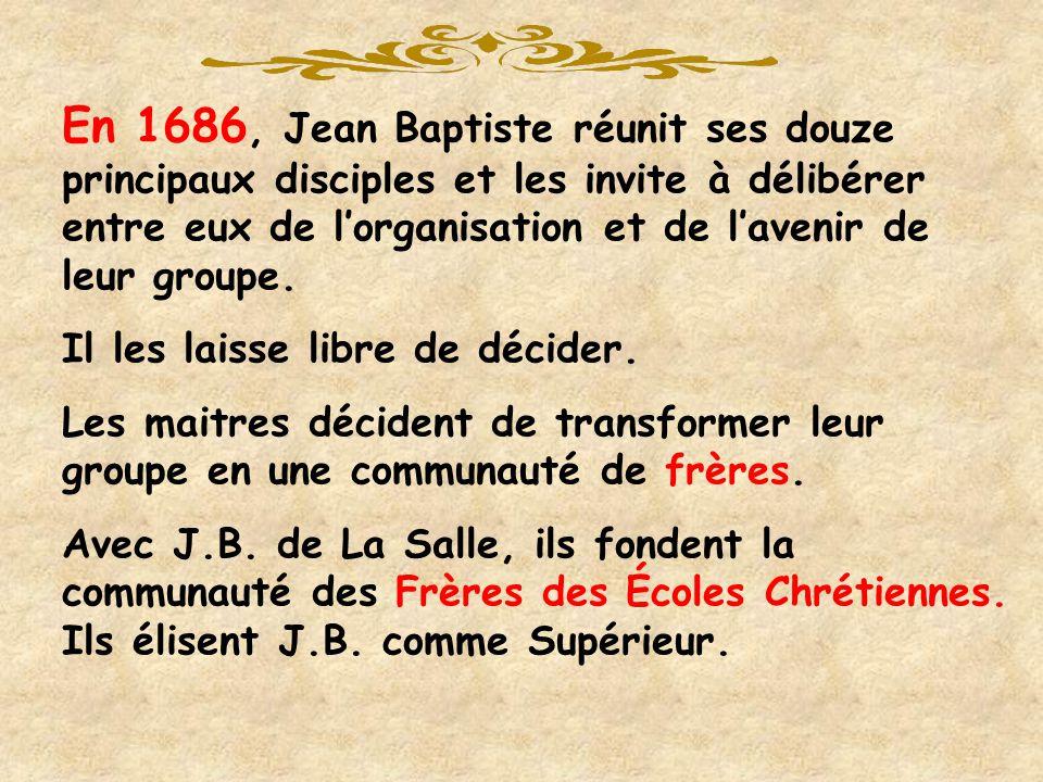 En 1686, Jean Baptiste réunit ses douze principaux disciples et les invite à délibérer entre eux de l'organisation et de l'avenir de leur groupe.