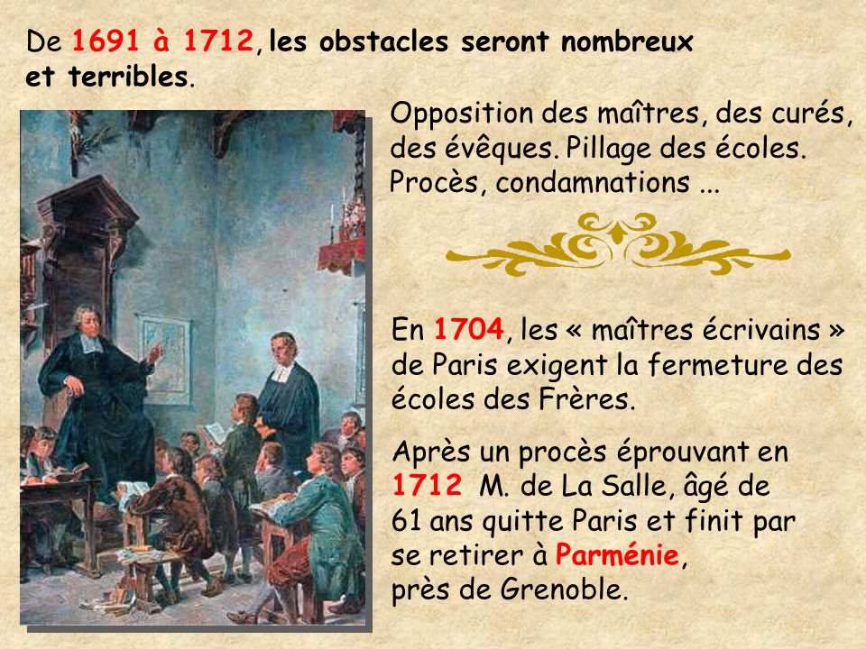 De 1691 à 1712, les obstacles seront nombreux et terribles.