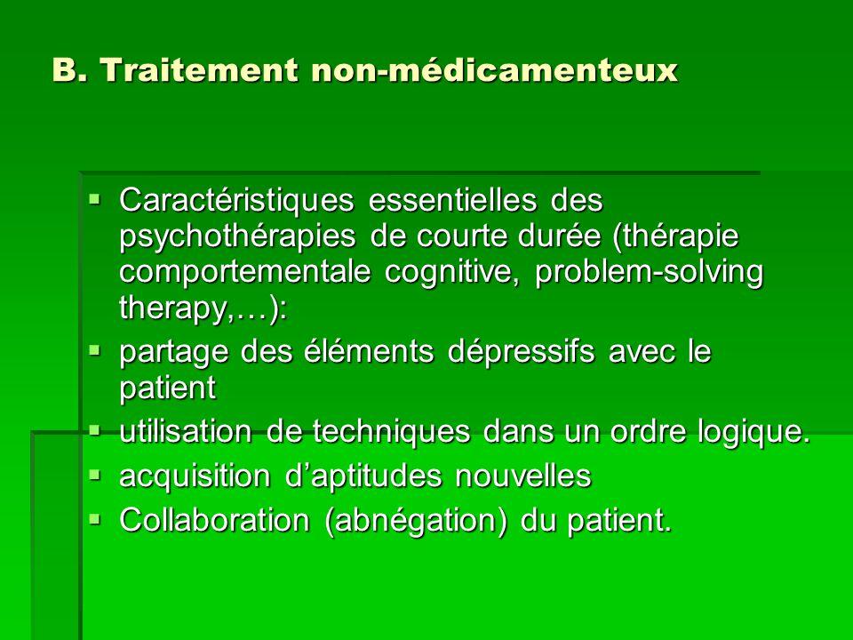 B. Traitement non-médicamenteux  Caractéristiques essentielles des psychothérapies de courte durée (thérapie comportementale cognitive, problem-solvi
