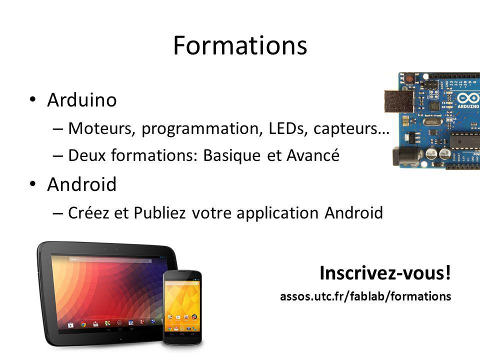 Formations Arduino – Moteurs, programmation, LEDs, capteurs… – Deux formations: Basique et Avancé Android – Créez et Publiez votre application Android Inscrivez-vous.