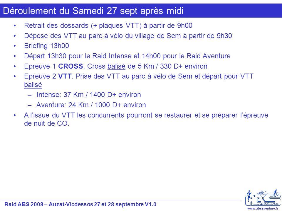 Raid ABS 2008 – Auzat-Vicdessos 27 et 28 septembre V1.0 www.absaventure.fr Déroulement du Samedi 27 sept après midi Retrait des dossards (+ plaques VT