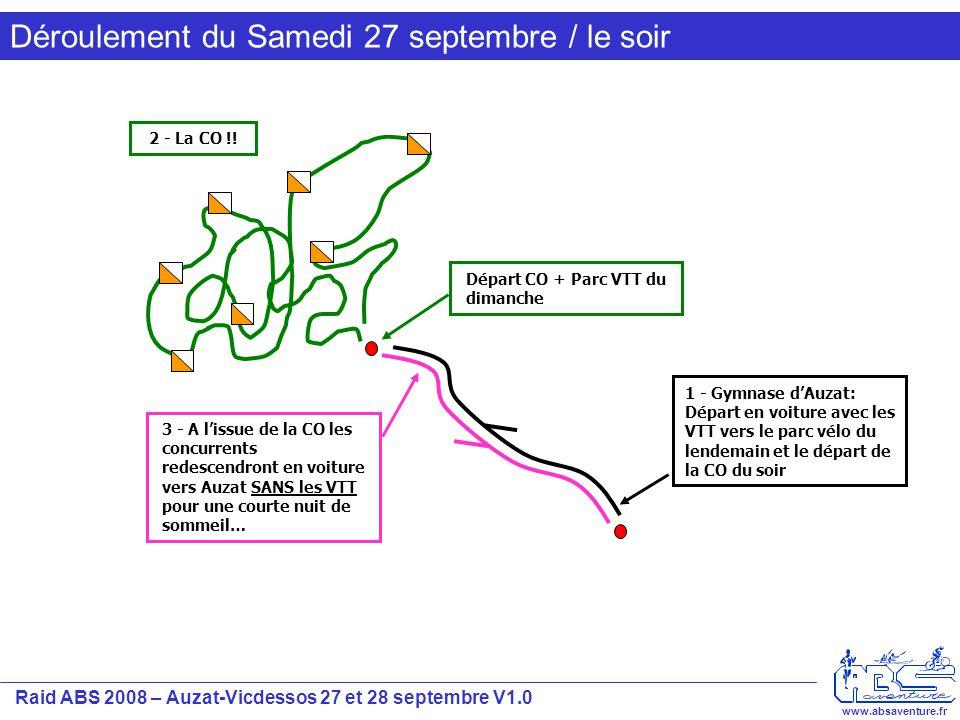 Raid ABS 2008 – Auzat-Vicdessos 27 et 28 septembre V1.0 www.absaventure.fr Déroulement du Samedi 27 septembre / le soir 1 - Gymnase d'Auzat: Départ en