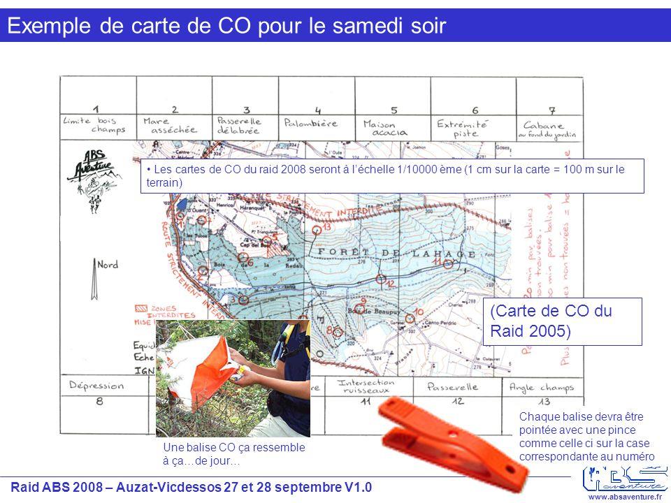 Raid ABS 2008 – Auzat-Vicdessos 27 et 28 septembre V1.0 www.absaventure.fr Exemple de carte de CO pour le samedi soir (Carte de CO du Raid 2005) Les c