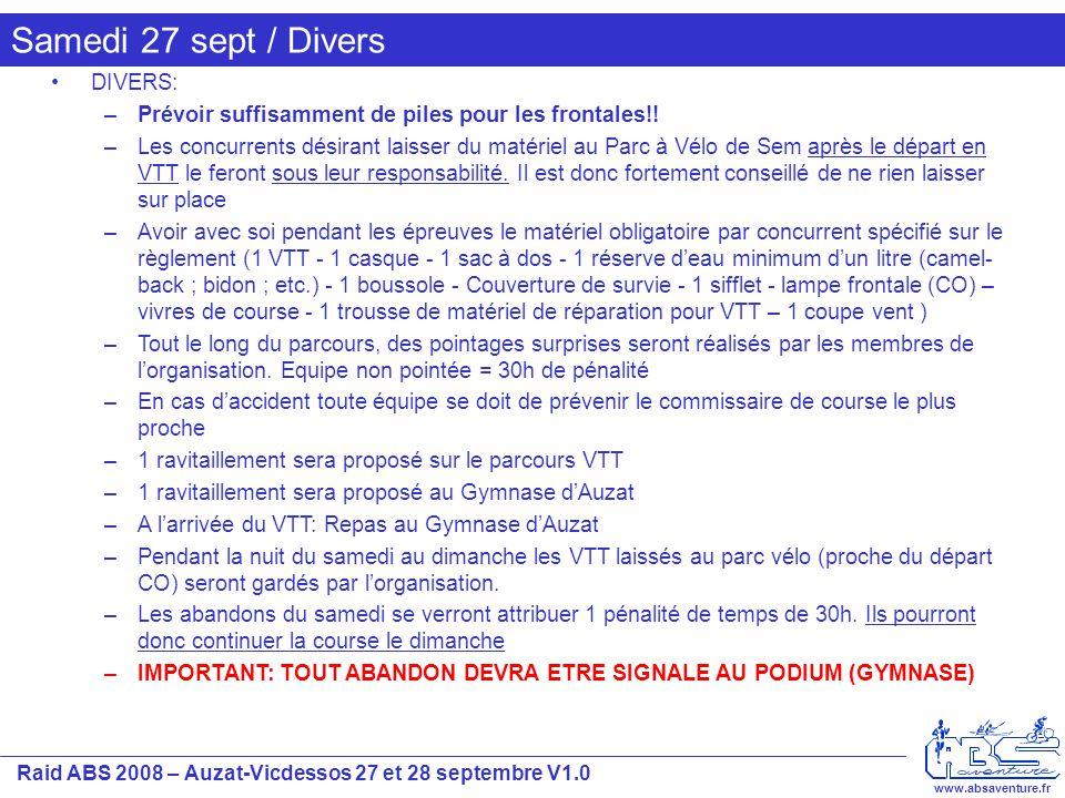 Raid ABS 2008 – Auzat-Vicdessos 27 et 28 septembre V1.0 www.absaventure.fr Samedi 27 sept / Divers DIVERS: –Prévoir suffisamment de piles pour les frontales!.