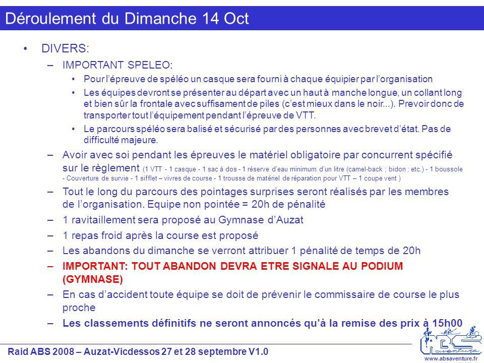 Raid ABS 2008 – Auzat-Vicdessos 27 et 28 septembre V1.0 www.absaventure.fr Déroulement du Dimanche 14 Oct DIVERS: –IMPORTANT SPELEO: Pour l'épreuve de